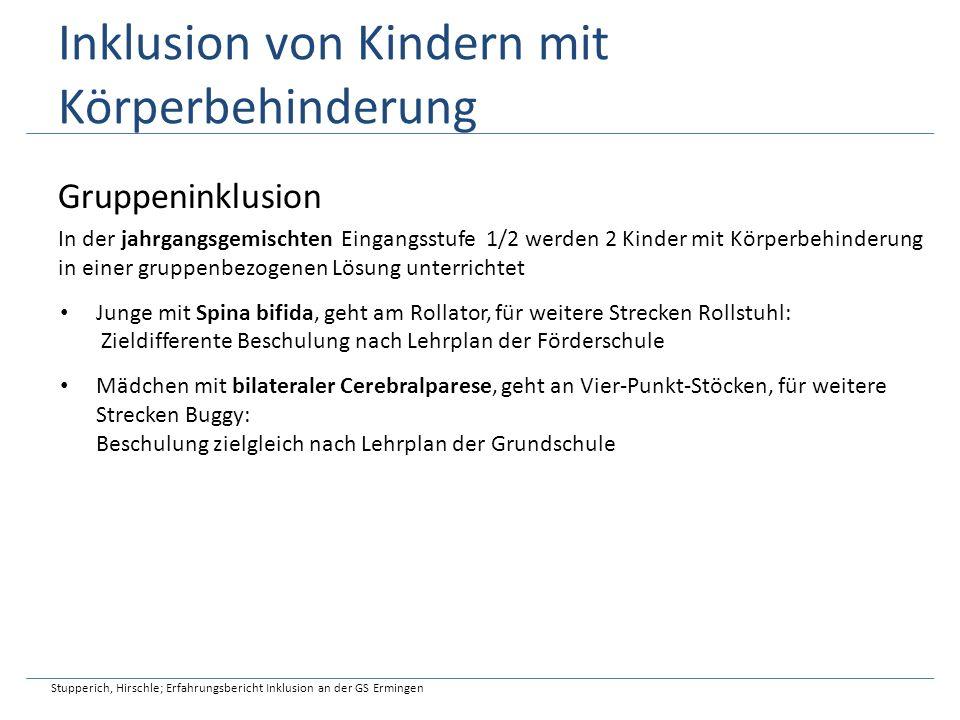 Inklusion von Kindern mit Körperbehinderung Stupperich, Hirschle; Erfahrungsbericht Inklusion an der GS Ermingen Gruppeninklusion In der jahrgangsgemi