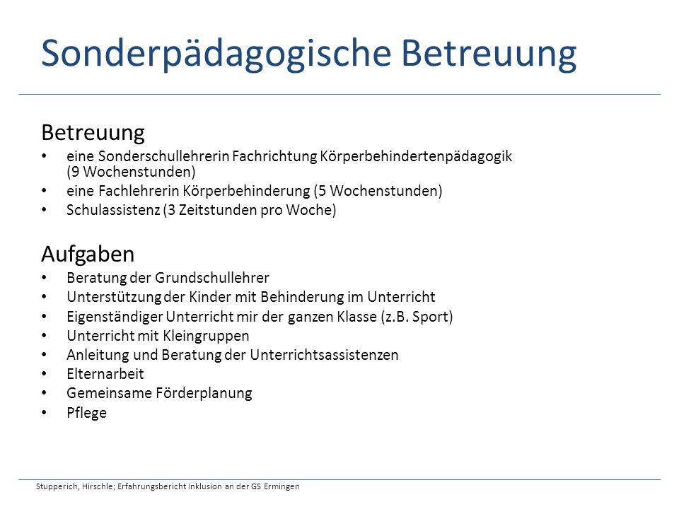Sonderpädagogische Betreuung Stupperich, Hirschle; Erfahrungsbericht Inklusion an der GS Ermingen Betreuung eine Sonderschullehrerin Fachrichtung Körp