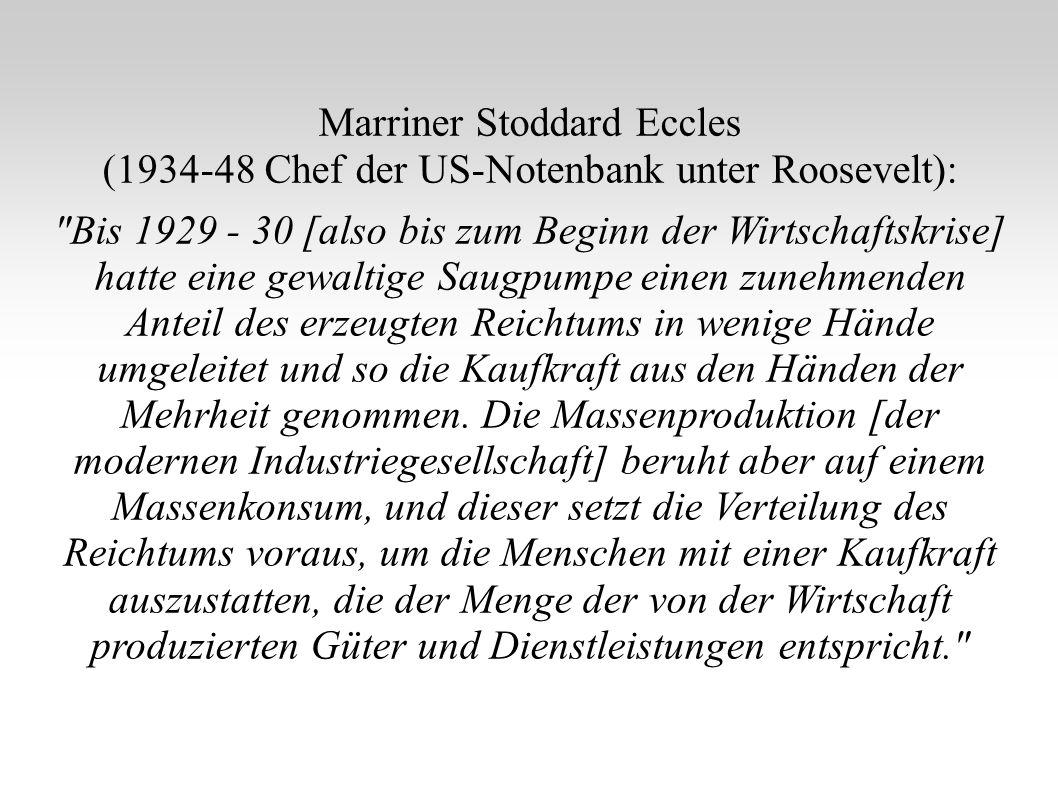 Marriner Stoddard Eccles (1934-48 Chef der US-Notenbank unter Roosevelt):
