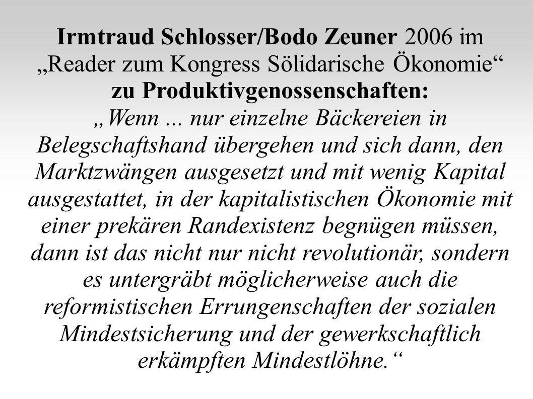 Irmtraud Schlosser/Bodo Zeuner 2006 im Reader zum Kongress Sölidarische Ökonomie zu Produktivgenossenschaften: Wenn... nur einzelne Bäckereien in Bele