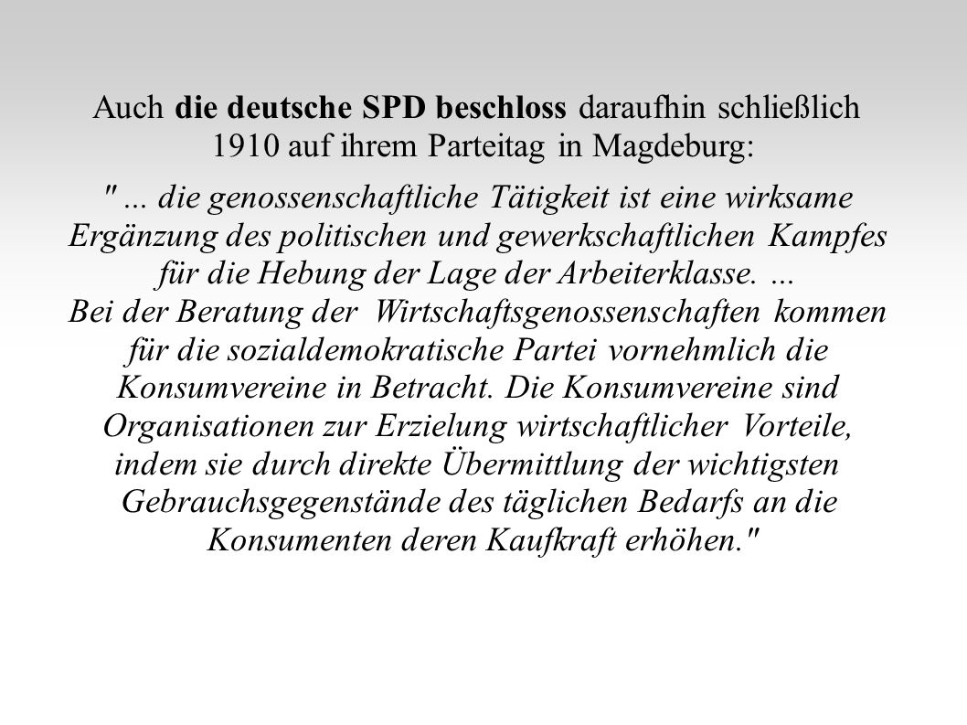 Auch die deutsche SPD beschloss daraufhin schließlich 1910 auf ihrem Parteitag in Magdeburg: