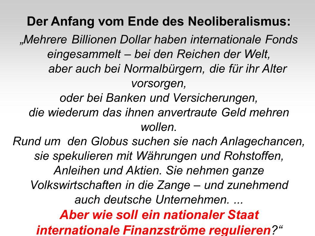 Der Anfang vom Ende des Neoliberalismus: Mehrere Billionen Dollar haben internationale Fonds eingesammelt – bei den Reichen der Welt, aber auch bei No