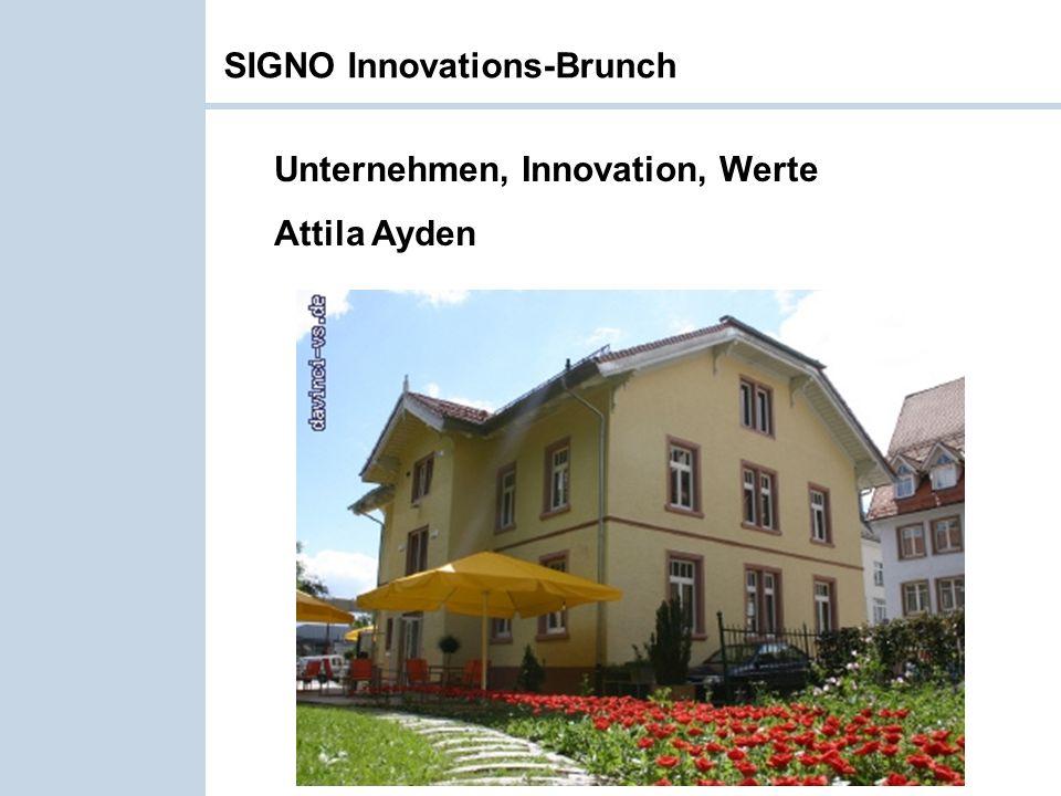 Innovation – 24.10.2010 – Attila Ayden SIGNO Innovations-Brunch Unternehmen, Innovation, Werte Attila Ayden