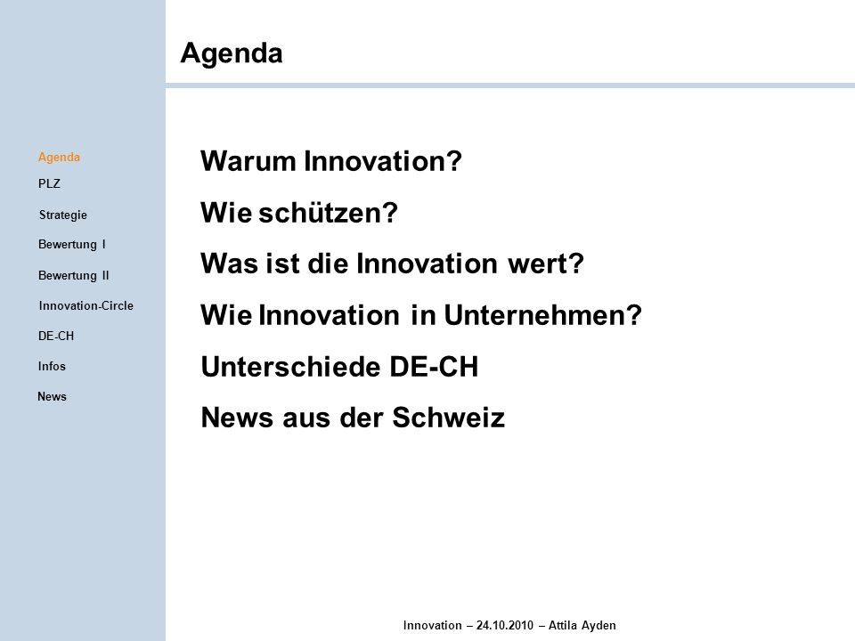 Innovation – 24.10.2010 – Attila Ayden Agenda Warum Innovation.