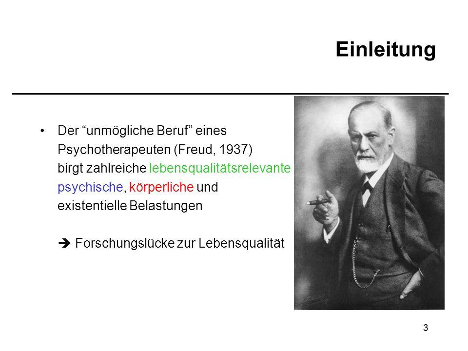 3 Einleitung Der unmögliche Beruf eines Psychotherapeuten (Freud, 1937) birgt zahlreiche lebensqualitätsrelevante psychische, körperliche und existent