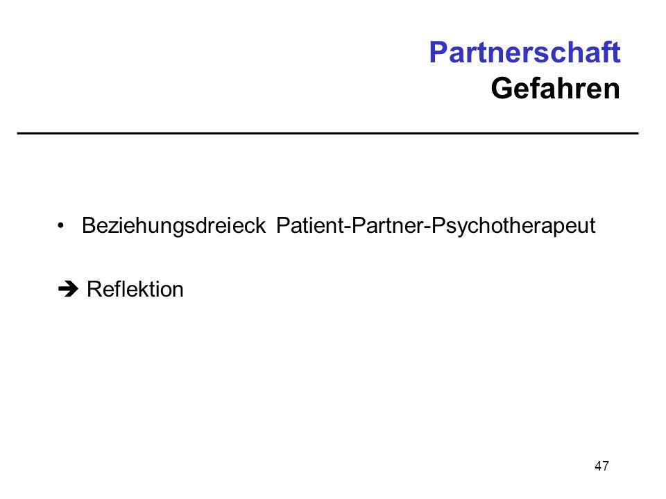 47 Partnerschaft Gefahren Beziehungsdreieck Patient-Partner-Psychotherapeut Reflektion