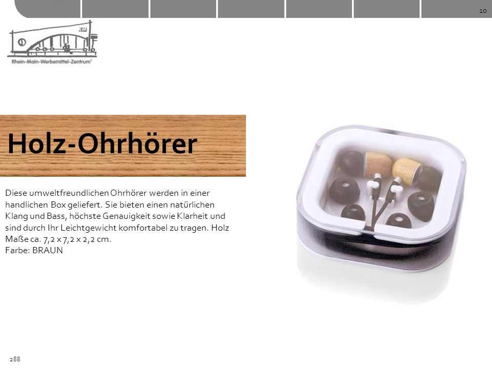 10 Holz-Ohrhörer Diese umweltfreundlichen Ohrhörer werden in einer handlichen Box geliefert. Sie bieten einen natürlichen Klang und Bass, höchste Gena