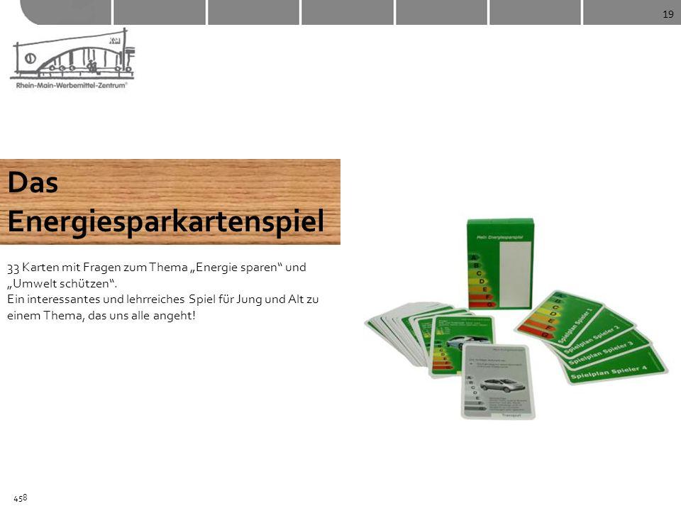19 Das Energiesparkartenspiel 33 Karten mit Fragen zum Thema Energie sparen und Umwelt schützen. Ein interessantes und lehrreiches Spiel für Jung und