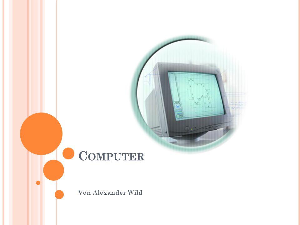 C OMPUTER Von Alexander Wild