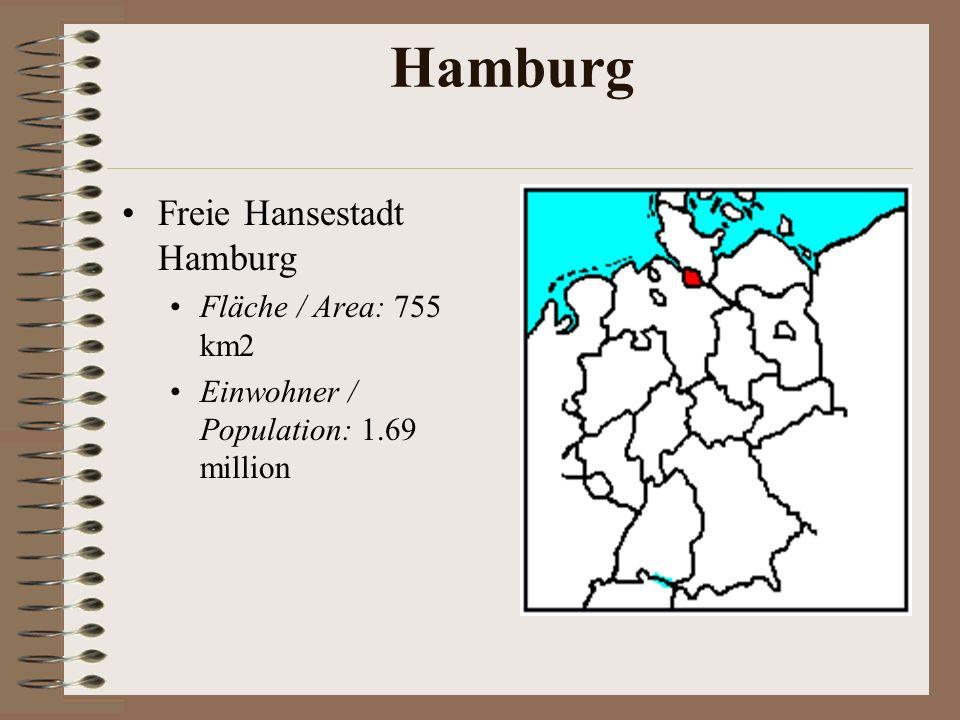 Hamburg Freie Hansestadt Hamburg Fläche / Area: 755 km2 Einwohner / Population: 1.69 million