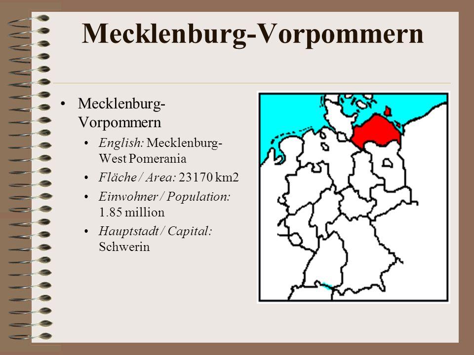 Mecklenburg-Vorpommern English: Mecklenburg- West Pomerania Fläche / Area: 23170 km2 Einwohner / Population: 1.85 million Hauptstadt / Capital: Schwer