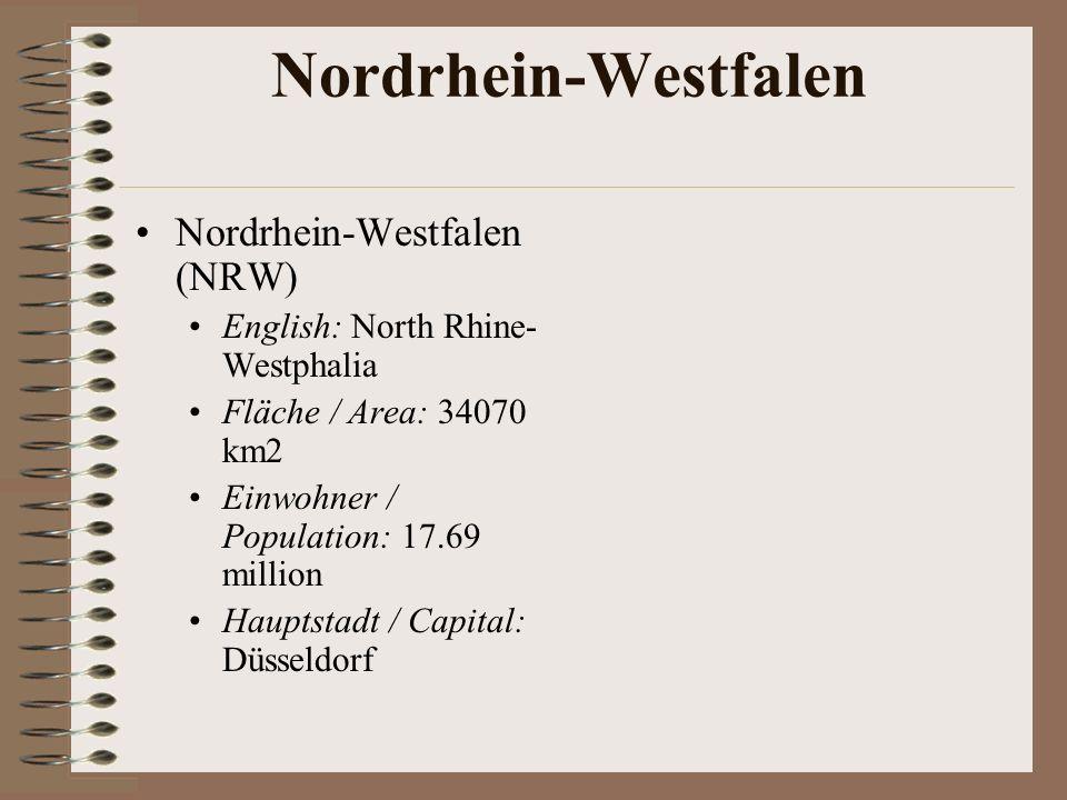 Nordrhein-Westfalen Nordrhein-Westfalen (NRW) English: North Rhine- Westphalia Fläche / Area: 34070 km2 Einwohner / Population: 17.69 million Hauptsta