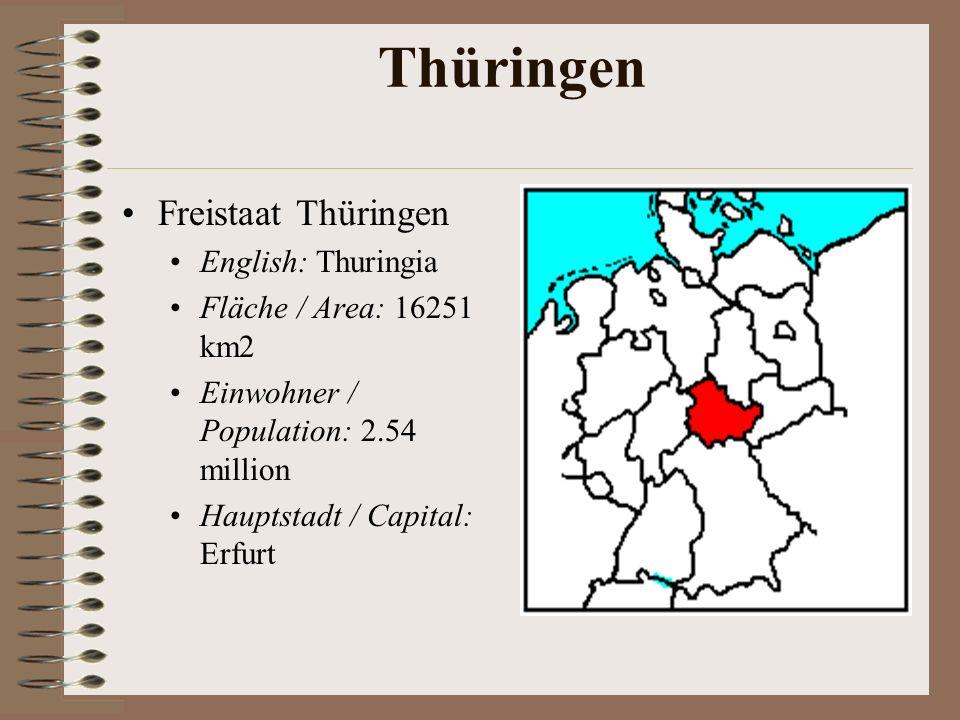 Thüringen Freistaat Thüringen English: Thuringia Fläche / Area: 16251 km2 Einwohner / Population: 2.54 million Hauptstadt / Capital: Erfurt