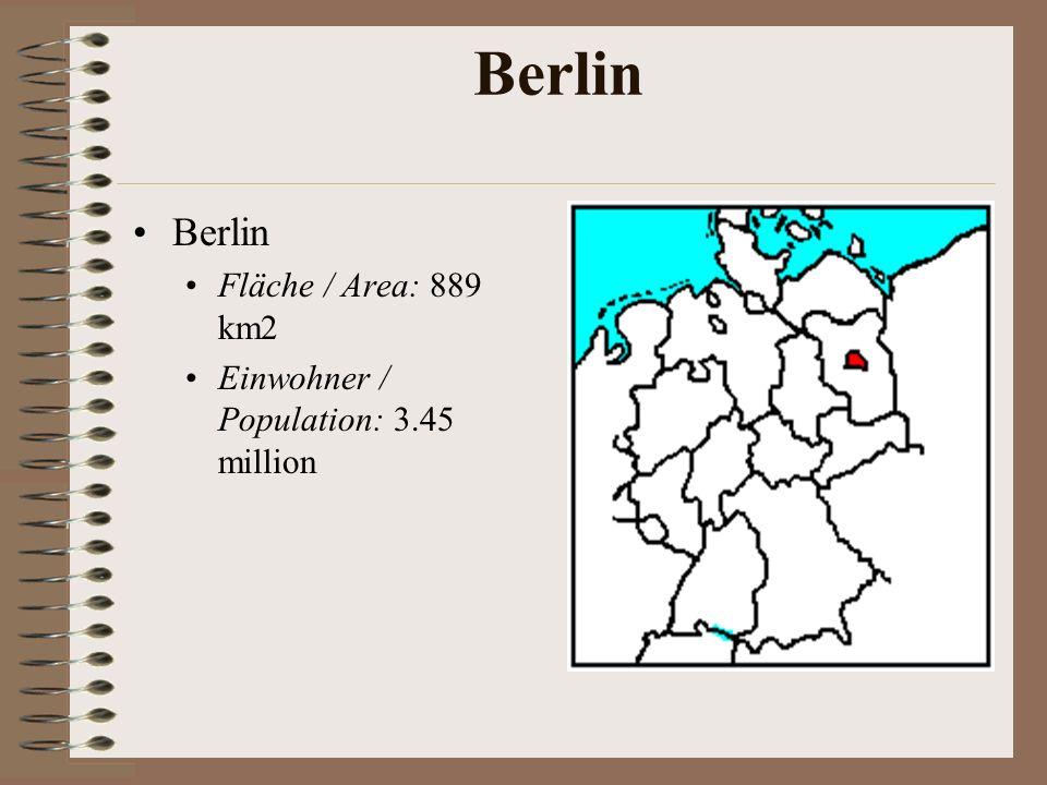 Berlin Fläche / Area: 889 km2 Einwohner / Population: 3.45 million