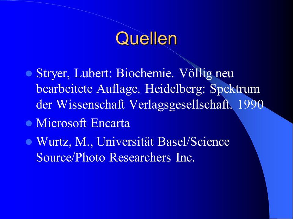 Quellen Stryer, Lubert: Biochemie.Völlig neu bearbeitete Auflage.
