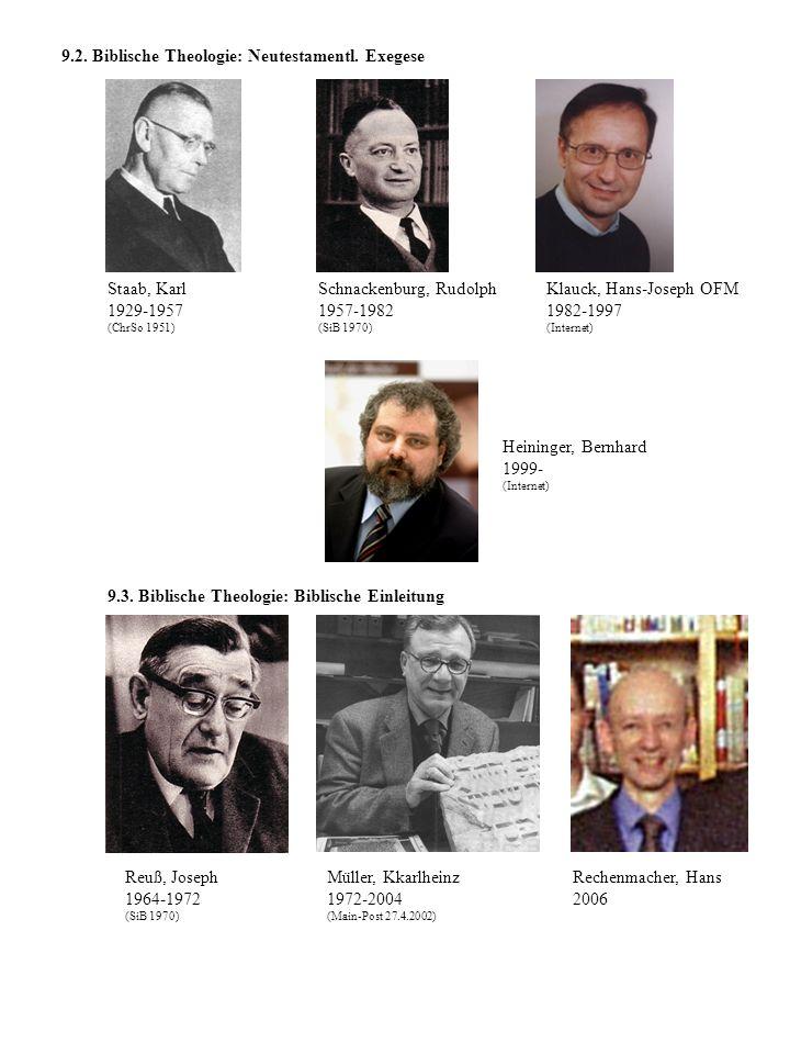9.2. Biblische Theologie: Neutestamentl. Exegese Staab, Karl 1929-1957 (ChrSo 1951) Schnackenburg, Rudolph 1957-1982 (SiB 1970) Klauck, Hans-Joseph OF