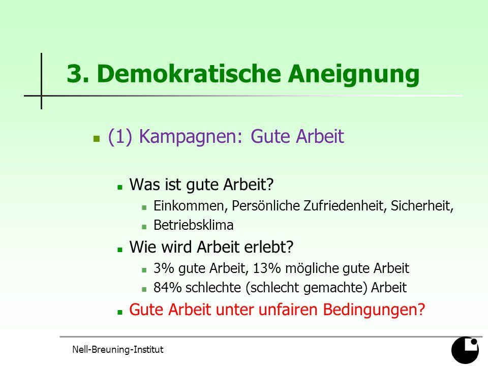 3.Demokratische Aneignung (1) Kampagnen: Gute Arbeit Was ist gute Arbeit.