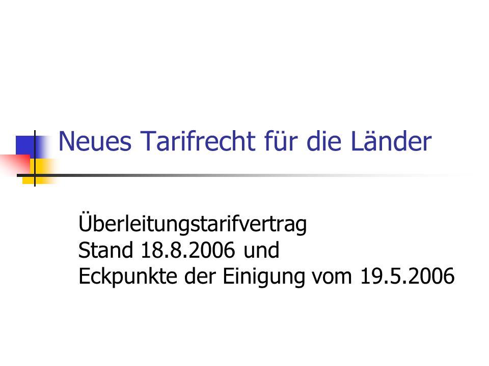 Neues Tarifrecht für die Länder Überleitungstarifvertrag Stand 18.8.2006 und Eckpunkte der Einigung vom 19.5.2006