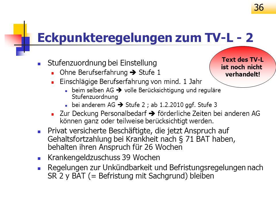 36 Eckpunkteregelungen zum TV-L - 2 Stufenzuordnung bei Einstellung Ohne Berufserfahrung Stufe 1 Einschlägige Berufserfahrung von mind. 1 Jahr beim se