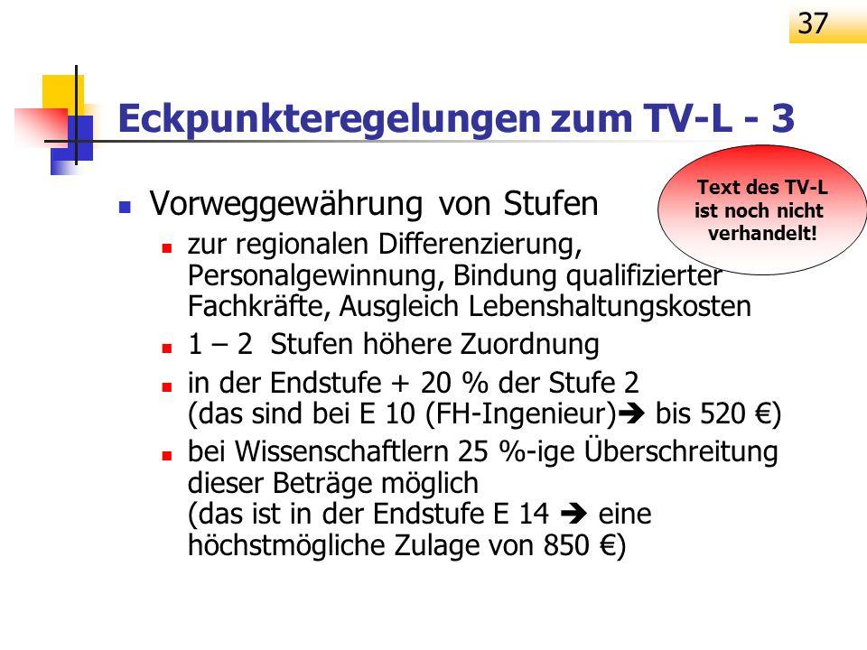 37 Eckpunkteregelungen zum TV-L - 3 Vorweggewährung von Stufen zur regionalen Differenzierung, Personalgewinnung, Bindung qualifizierter Fachkräfte, A