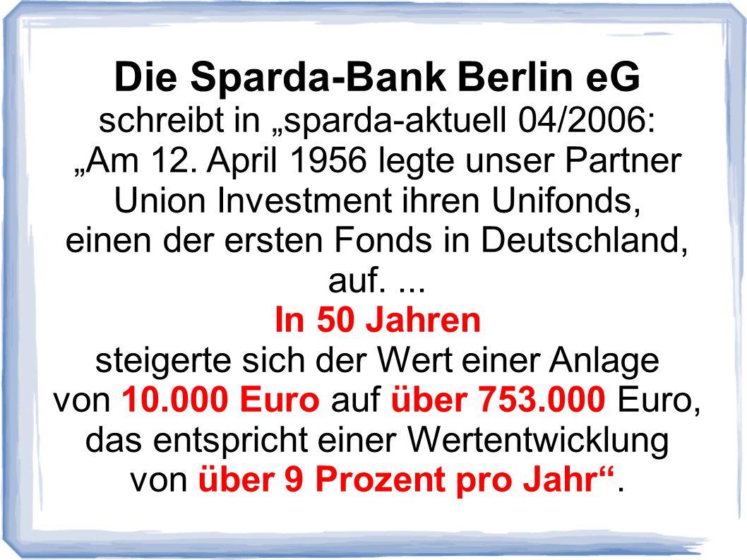 Die Sparda-Bank Berlin eG schreibt in sparda-aktuell 04/2006: Am 12.