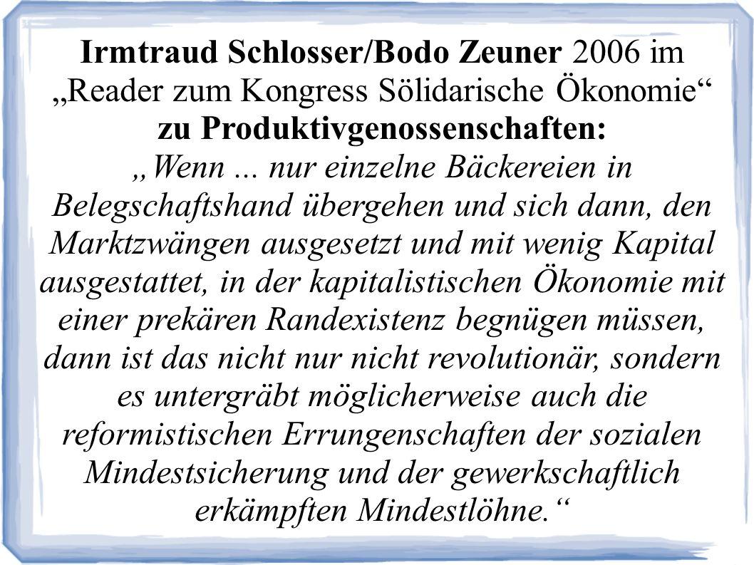 Irmtraud Schlosser/Bodo Zeuner 2006 im Reader zum Kongress Sölidarische Ökonomie zu Produktivgenossenschaften: Wenn...