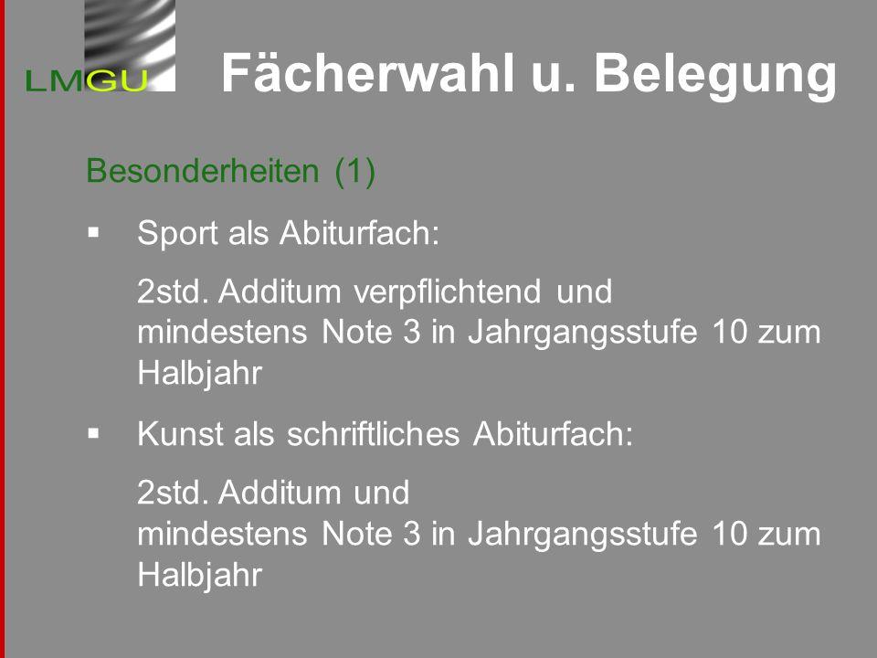 Fächerwahl u.Belegung Besonderheiten (2) Musik als schriftliches Abiturfach: 1std.