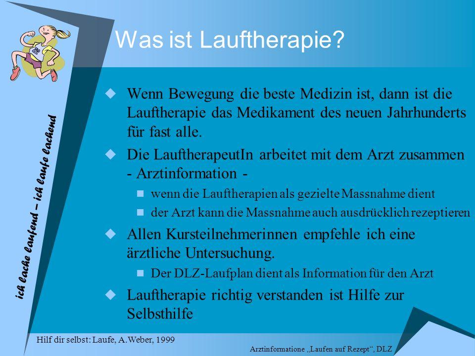 Was ist Lauftherapie? Wenn Bewegung die beste Medizin ist, dann ist die Lauftherapie das Medikament des neuen Jahrhunderts für fast alle. Die Laufther