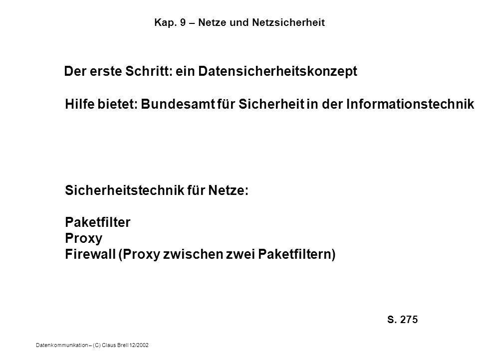 Datenkommunikation – (C) Claus Brell 12/2002 Kap. 9 – Netze und Netzsicherheit Der erste Schritt: ein Datensicherheitskonzept Hilfe bietet: Bundesamt