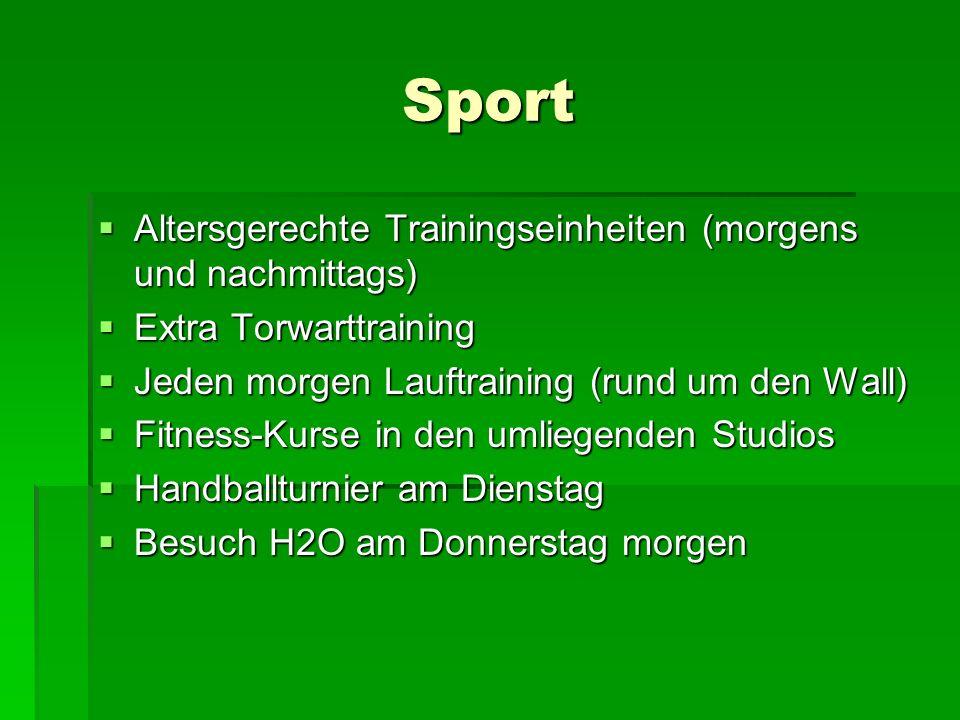 Sport Altersgerechte Trainingseinheiten (morgens und nachmittags) Altersgerechte Trainingseinheiten (morgens und nachmittags) Extra Torwarttraining Ex