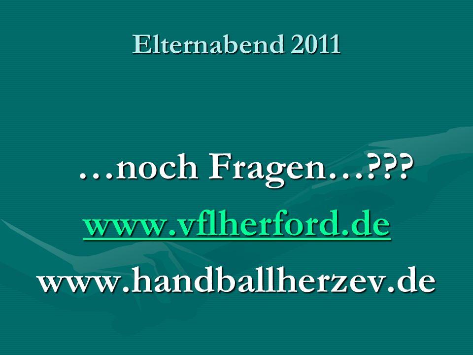Elternabend 2011 …noch Fragen…??? www.vflherford.de www.handballherzev.de