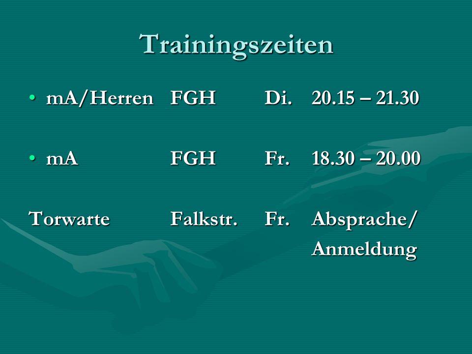 Trainingszeiten mA/HerrenFGH Di.20.15 – 21.30mA/HerrenFGH Di.20.15 – 21.30 mAFGHFr.18.30 – 20.00mAFGHFr.18.30 – 20.00 Torwarte Falkstr.Fr.