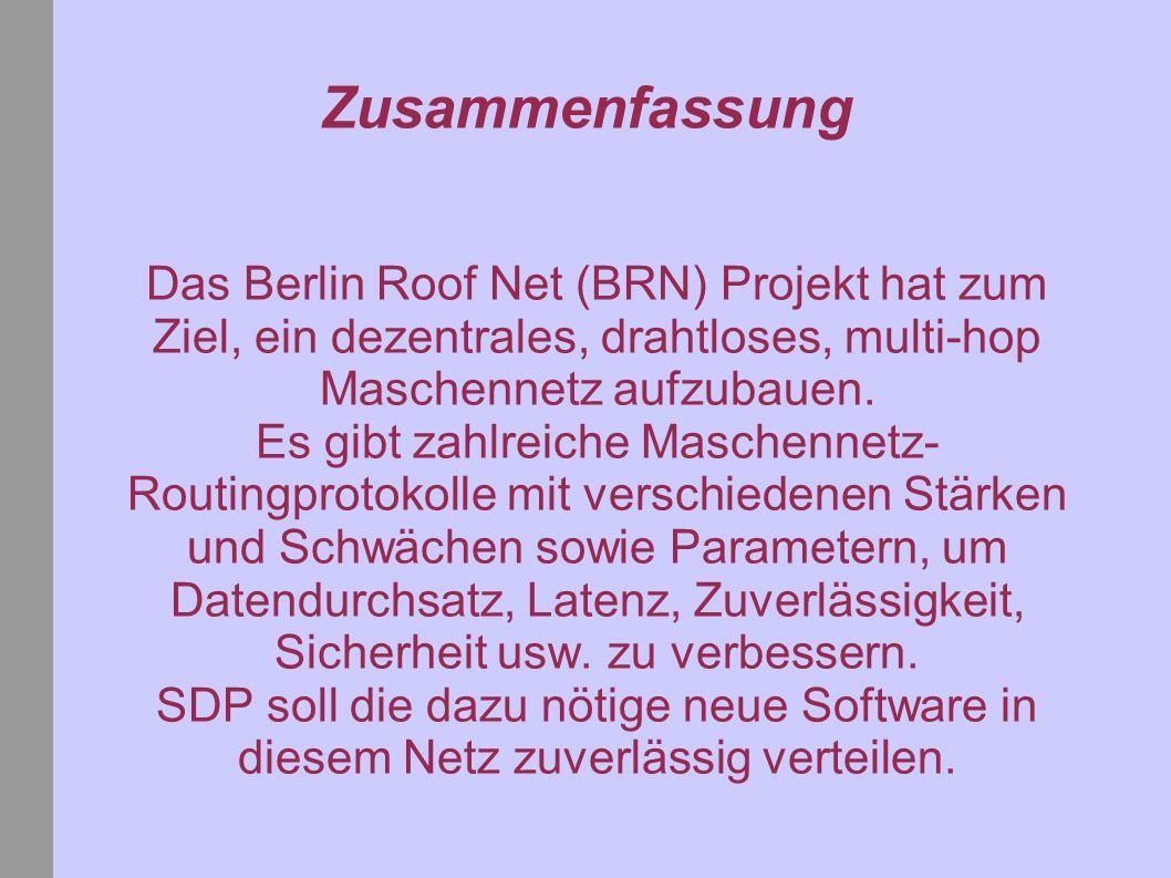 Zusammenfassung Das Berlin Roof Net (BRN) Projekt hat zum Ziel, ein dezentrales, drahtloses, multi-hop Maschennetz aufzubauen.