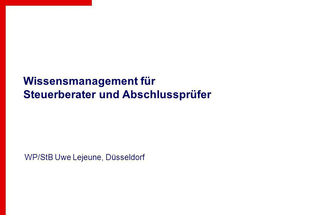 Wissensmanagement für Steuerberater und Abschlussprüfer WP/StB Uwe Lejeune, Düsseldorf