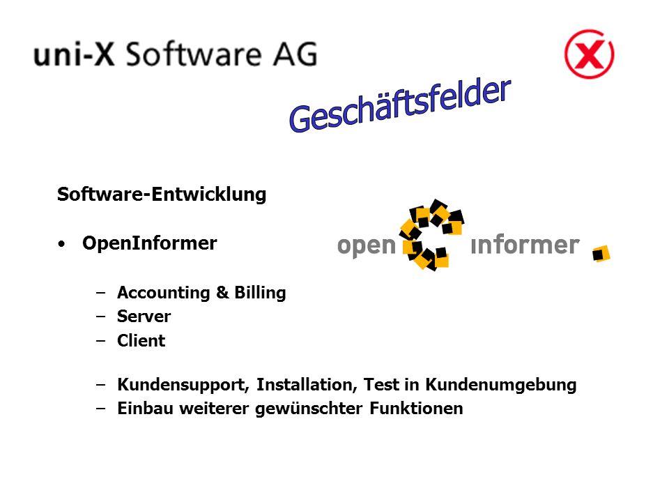 Software-Entwicklung OpenInformer –Accounting & Billing –Server –Client –Kundensupport, Installation, Test in Kundenumgebung –Einbau weiterer gewünsch