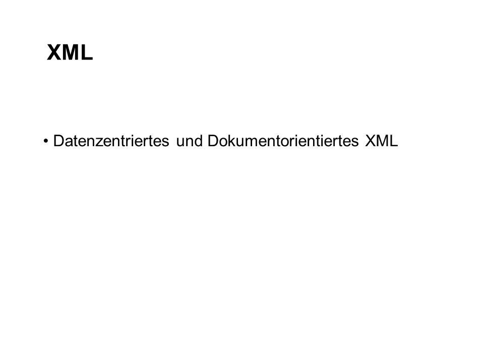 XML Datenzentriertes und Dokumentorientiertes XML