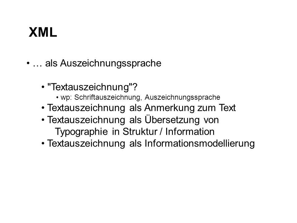 XML … als Auszeichnungssprache Textauszeichnung .