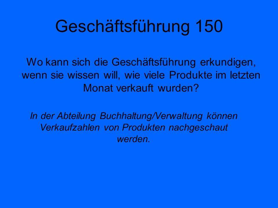 Produktion 150 Wer ist dafür verantwortlich, dass immer genügend Material für die Produktion vorhanden ist.