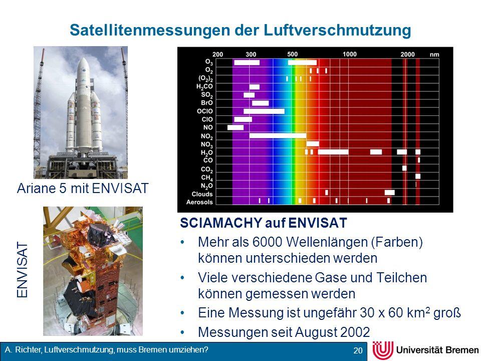 A. Richter, Luftverschmutzung, muss Bremen umziehen? Satellitenmessungen der Luftverschmutzung 20 ENVISAT Ariane 5 mit ENVISAT SCIAMACHY auf ENVISAT M