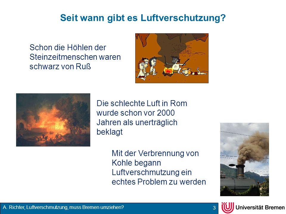 A. Richter, Luftverschmutzung, muss Bremen umziehen? Seit wann gibt es Luftverschutzung? Schon die Höhlen der Steinzeitmenschen waren schwarz von Ruß
