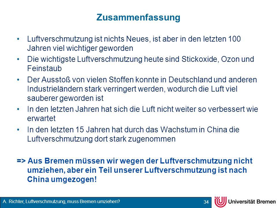 A. Richter, Luftverschmutzung, muss Bremen umziehen? Zusammenfassung Luftverschmutzung ist nichts Neues, ist aber in den letzten 100 Jahren viel wicht