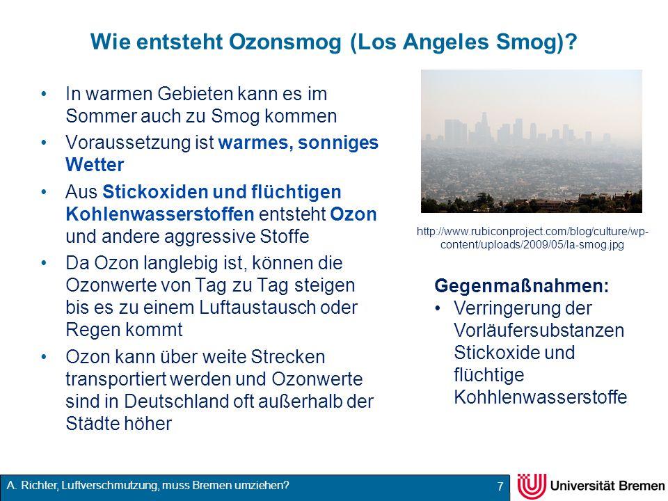 A. Richter, Luftverschmutzung, muss Bremen umziehen? Wie entsteht Ozonsmog (Los Angeles Smog)? In warmen Gebieten kann es im Sommer auch zu Smog komme