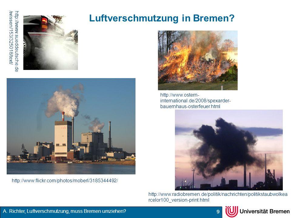 A. Richter, Luftverschmutzung, muss Bremen umziehen? Luftverschmutzung in Bremen? 99 http://www.flickr.com/photos/moberl/3185344492/ http://www.radiob