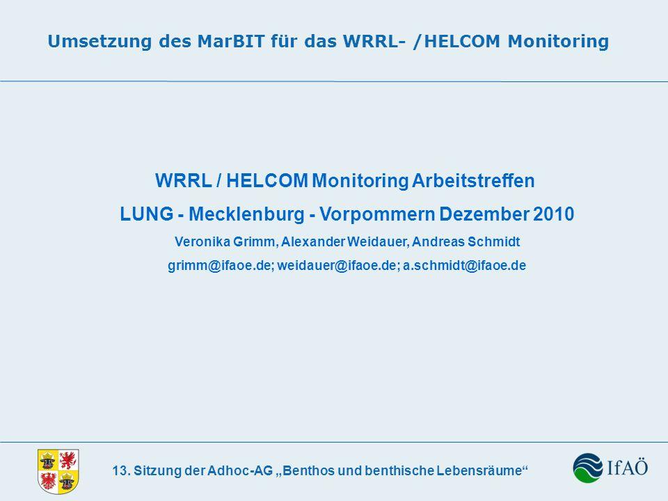 13. Sitzung der Adhoc-AG Benthos und benthische Lebensräume Umsetzung des MarBIT für das WRRL- /HELCOM Monitoring WRRL / HELCOM Monitoring Arbeitstref