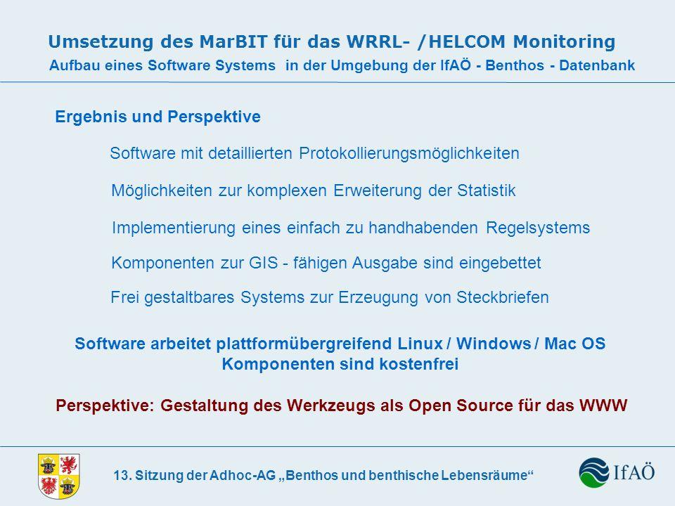 13. Sitzung der Adhoc-AG Benthos und benthische Lebensräume Umsetzung des MarBIT für das WRRL- /HELCOM Monitoring Aufbau eines Software Systems in der