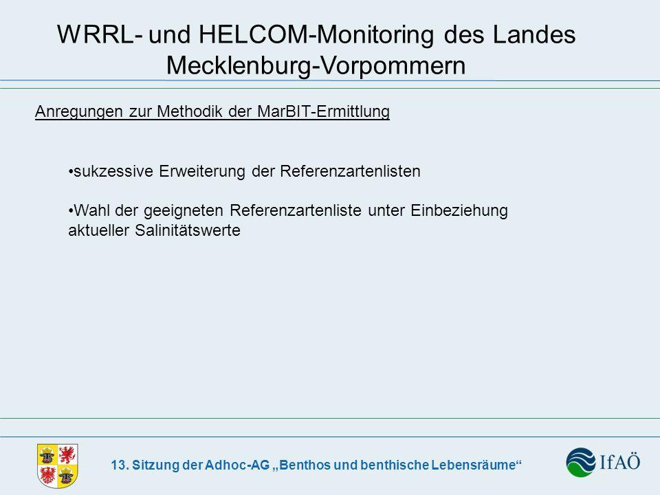 13. Sitzung der Adhoc-AG Benthos und benthische Lebensräume WRRL- und HELCOM-Monitoring des Landes Mecklenburg-Vorpommern Anregungen zur Methodik der