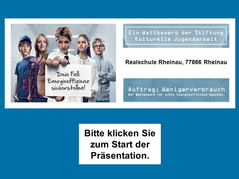 Realschule Rheinau, 77866 Rheinau Bitte klicken Sie zum Start der Präsentation.