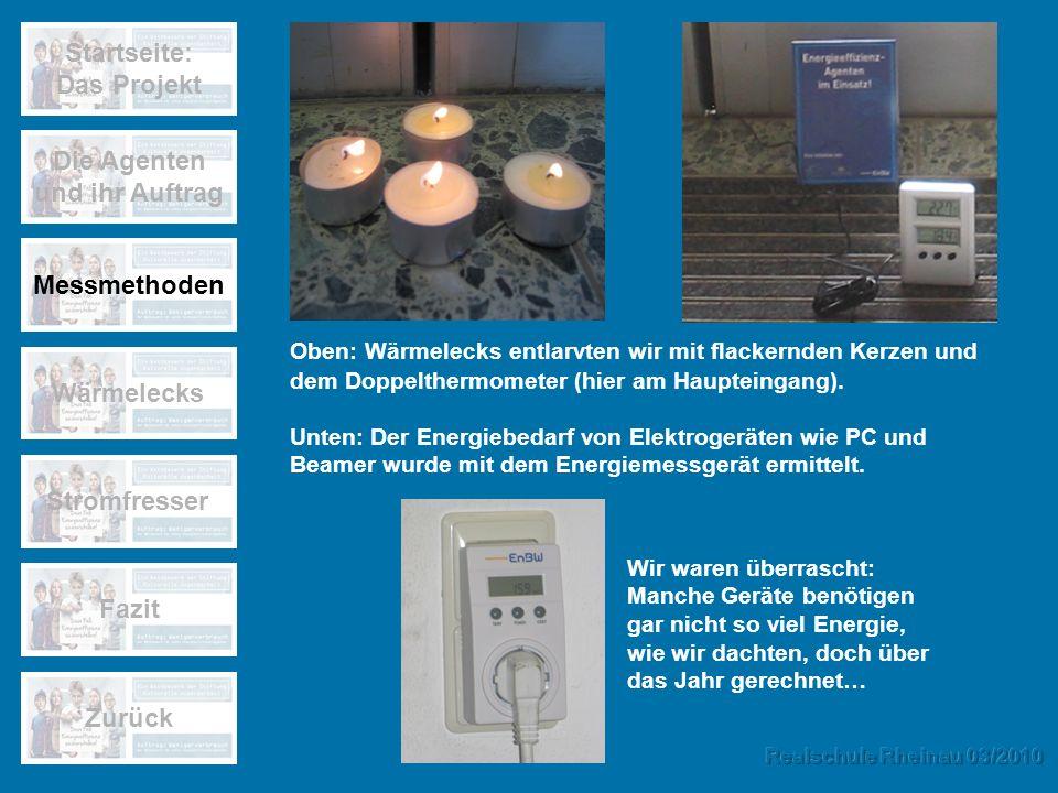 Oben: Wärmelecks entlarvten wir mit flackernden Kerzen und dem Doppelthermometer (hier am Haupteingang). Unten: Der Energiebedarf von Elektrogeräten w