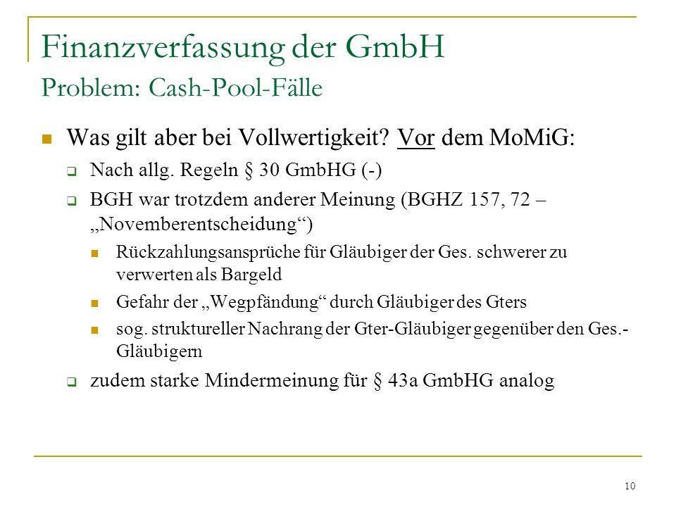 10 Finanzverfassung der GmbH Problem: Cash-Pool-Fälle Was gilt aber bei Vollwertigkeit.