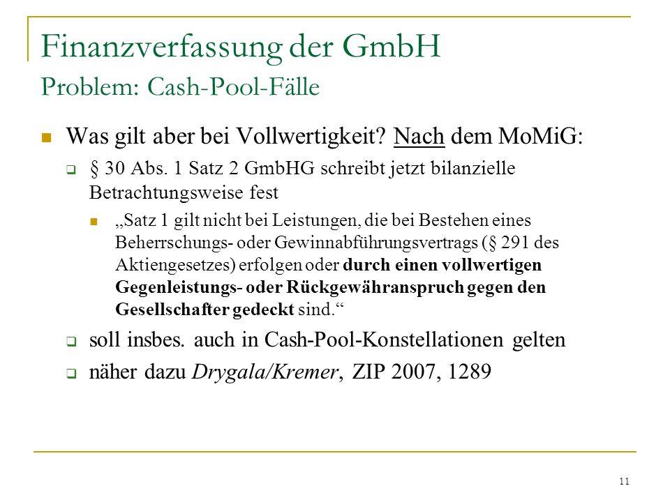 11 Finanzverfassung der GmbH Problem: Cash-Pool-Fälle Was gilt aber bei Vollwertigkeit.